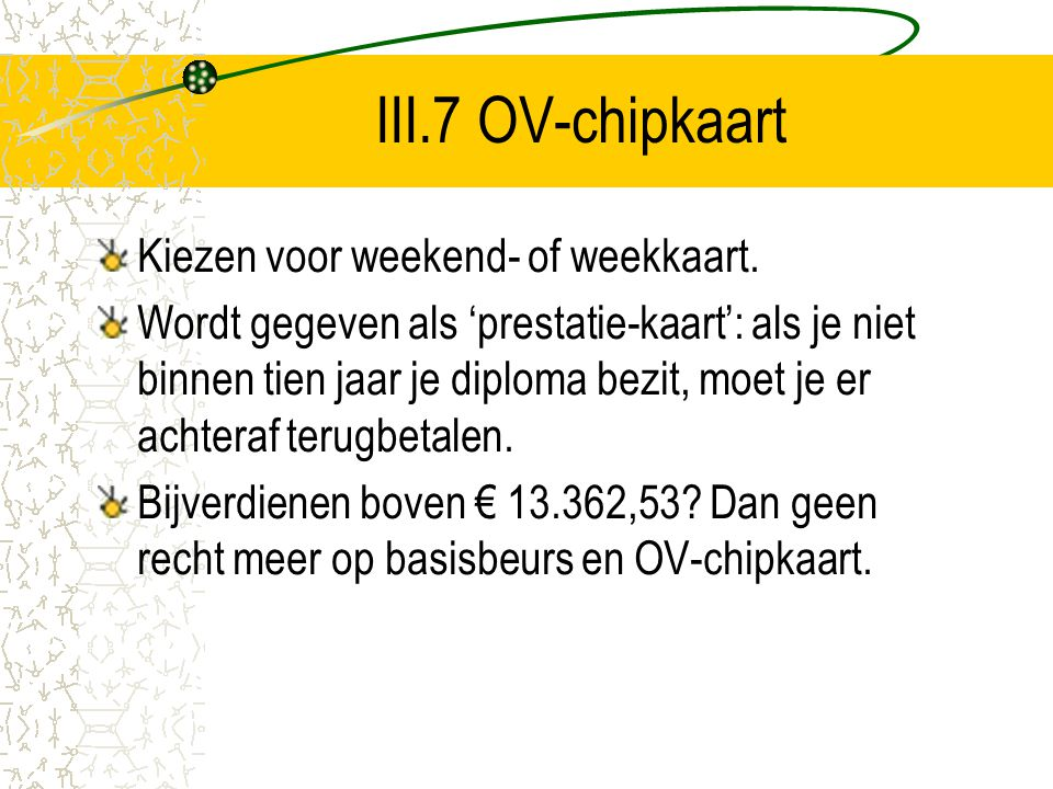 III.7 OV-chipkaart Kiezen voor weekend- of weekkaart.