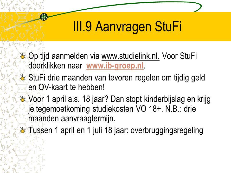 III.9 Aanvragen StuFi Op tijd aanmelden via www.studielink.nl. Voor StuFi doorklikken naar www.ib-groep.nl.