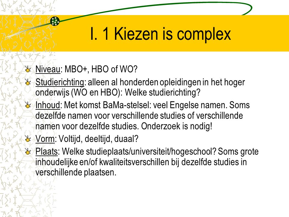 I. 1 Kiezen is complex Niveau: MBO+, HBO of WO