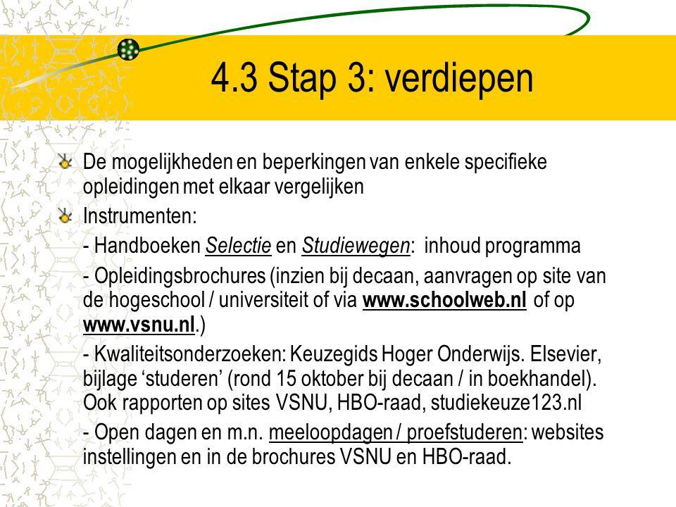 4.3 Stap 3: verdiepen De mogelijkheden en beperkingen van enkele specifieke opleidingen met elkaar vergelijken.