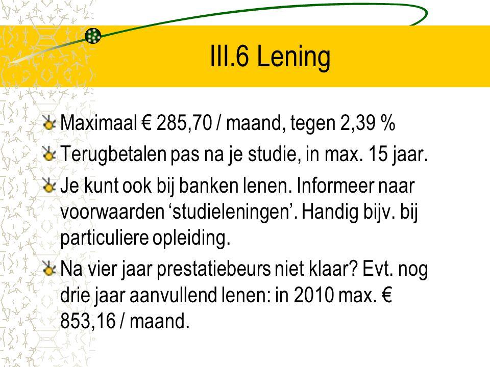 III.6 Lening Maximaal € 285,70 / maand, tegen 2,39 %