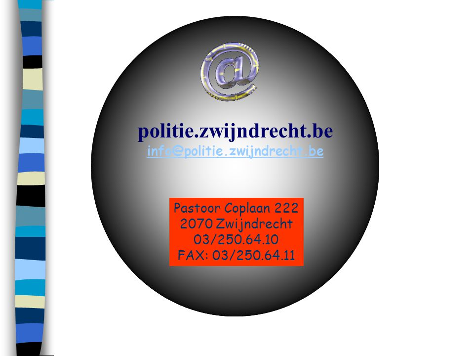 politie.zwijndrecht.be info@politie.zwijndrecht.be Pastoor Coplaan 222