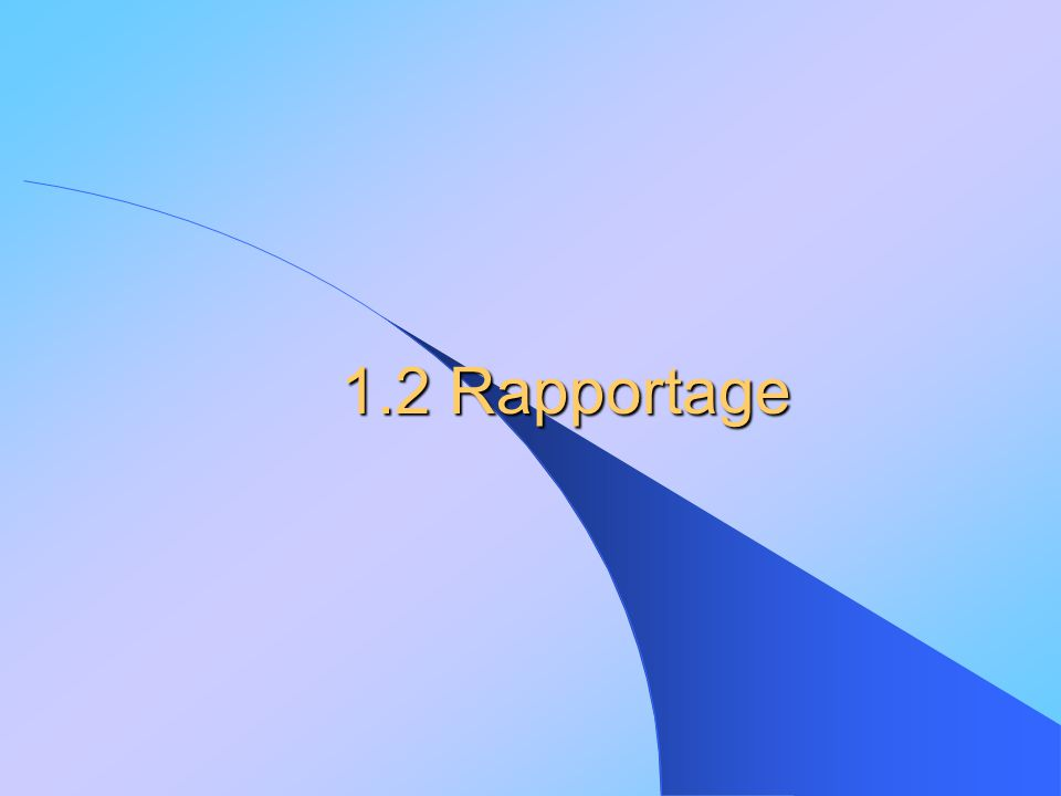 1.2 Rapportage