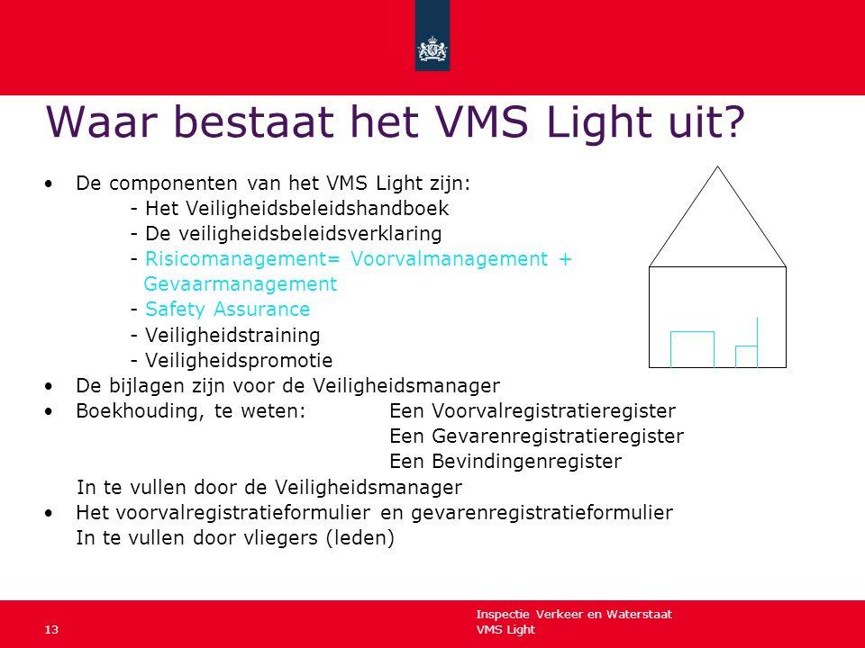 Waar bestaat het VMS Light uit