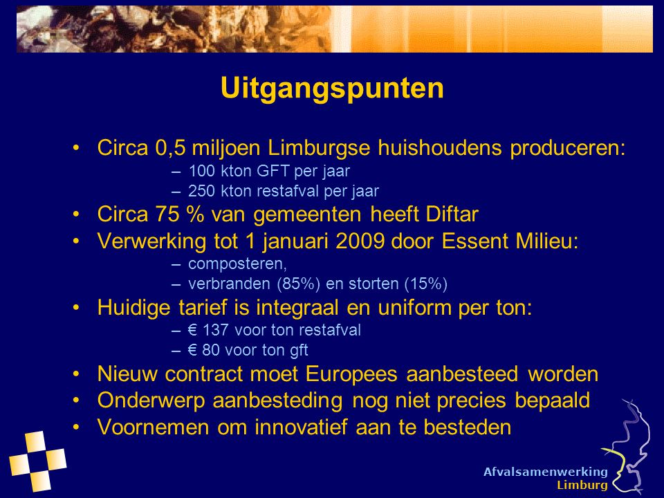 Uitgangspunten Circa 0,5 miljoen Limburgse huishoudens produceren: