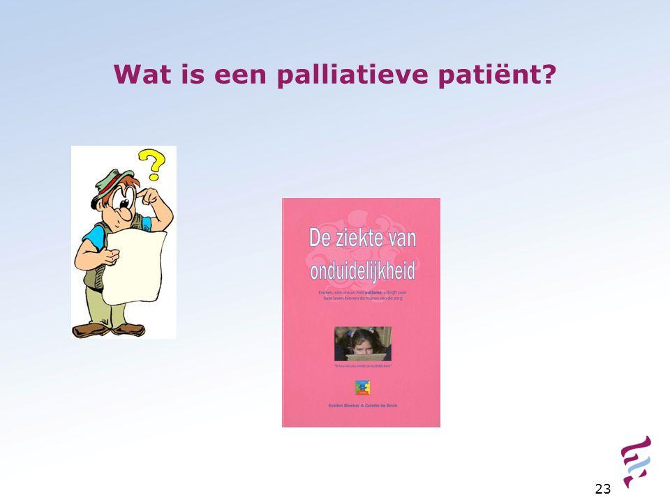 Wat is een palliatieve patiënt
