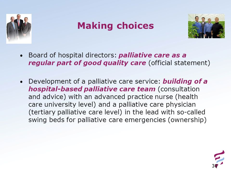 Making choices Board of hospital directors: palliative care as a regular part of good quality care (official statement)