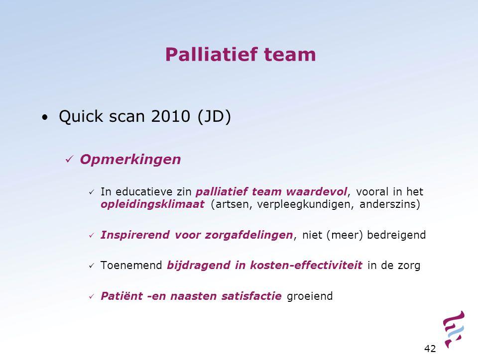 Palliatief team Quick scan 2010 (JD) Opmerkingen