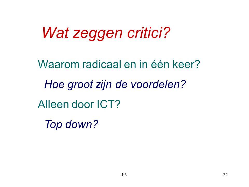 Wat zeggen critici Waarom radicaal en in één keer