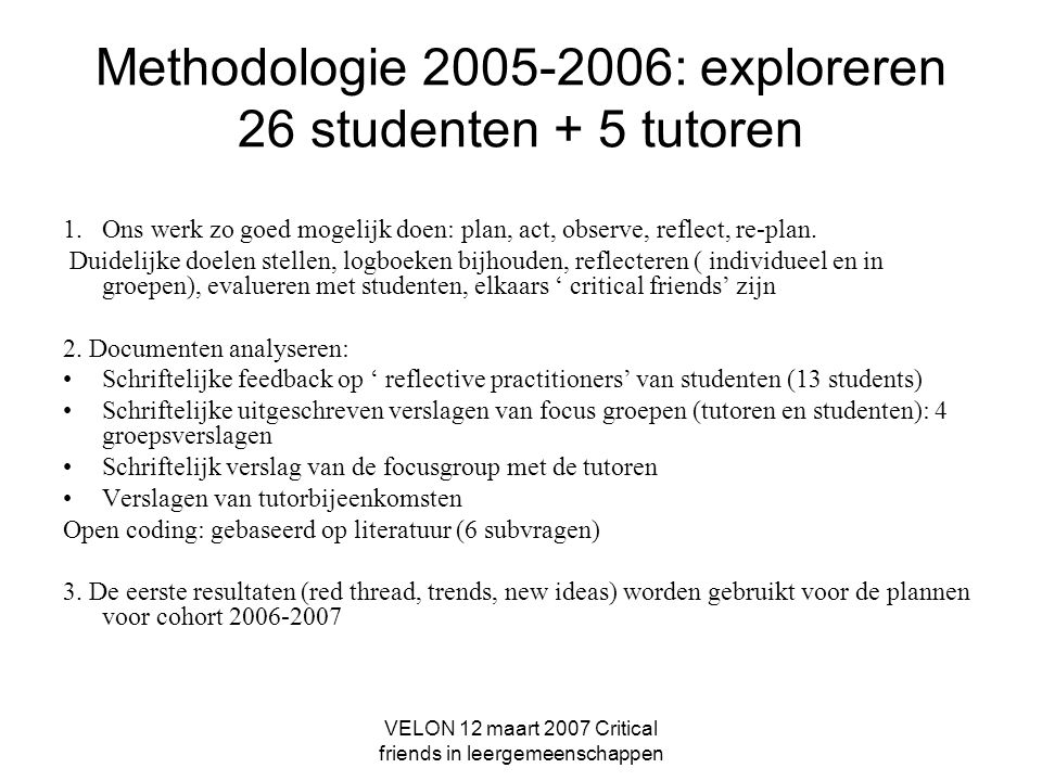 Methodologie 2005-2006: exploreren 26 studenten + 5 tutoren