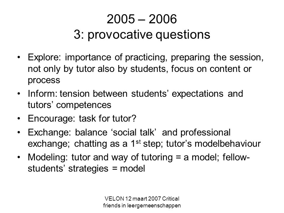 2005 – 2006 3: provocative questions