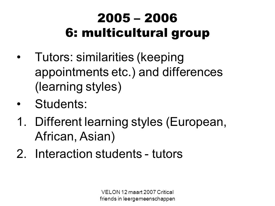 2005 – 2006 6: multicultural group