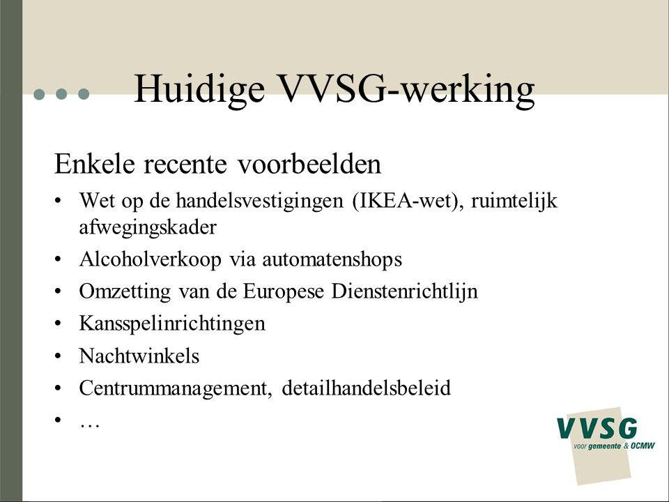 Huidige VVSG-werking Enkele recente voorbeelden