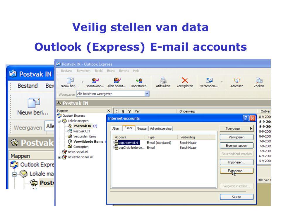 Veilig stellen van data Outlook (Express) E-mail accounts