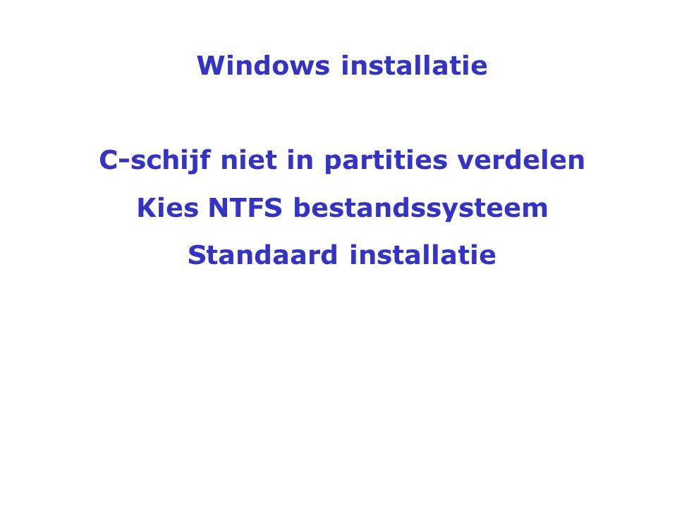 C-schijf niet in partities verdelen Kies NTFS bestandssysteem
