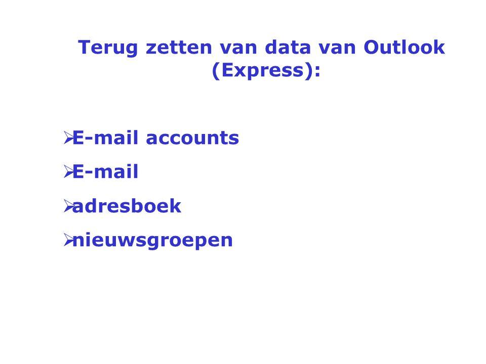 Terug zetten van data van Outlook (Express):