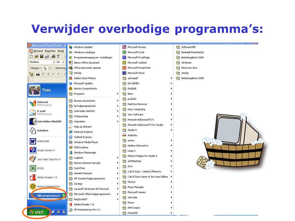 Verwijder overbodige programma's: