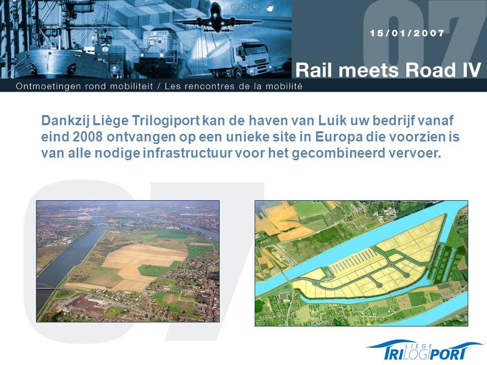 Dankzij Liège Trilogiport kan de haven van Luik uw bedrijf vanaf eind 2008 ontvangen op een unieke site in Europa die voorzien is van alle nodige infrastructuur voor het gecombineerd vervoer.