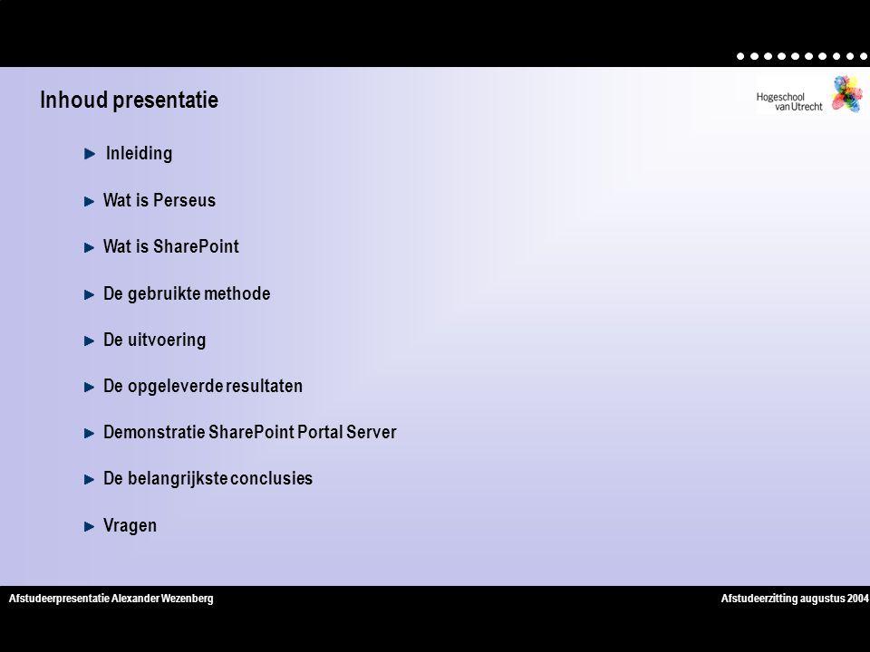 Inhoud presentatie Inleiding Wat is Perseus Wat is SharePoint