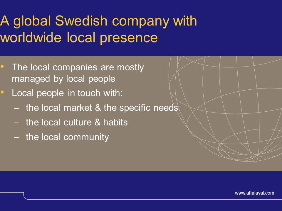 A global Swedish company with worldwide local presence