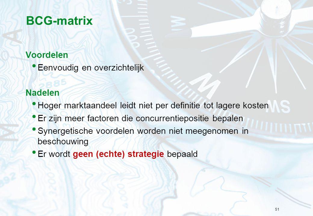 BCG-matrix Voordelen Eenvoudig en overzichtelijk Nadelen