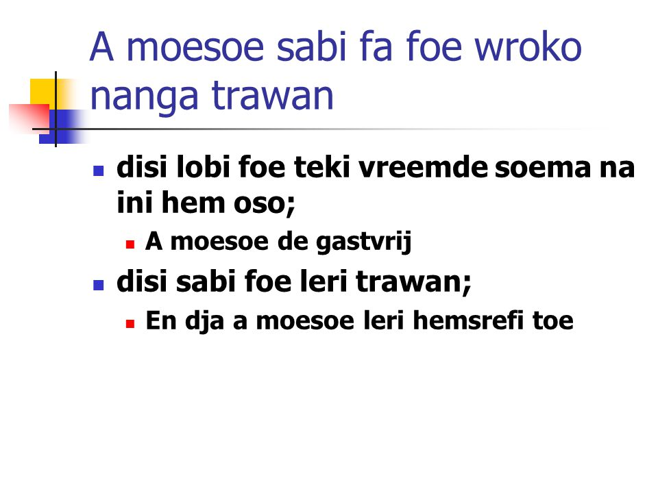 A moesoe sabi fa foe wroko nanga trawan