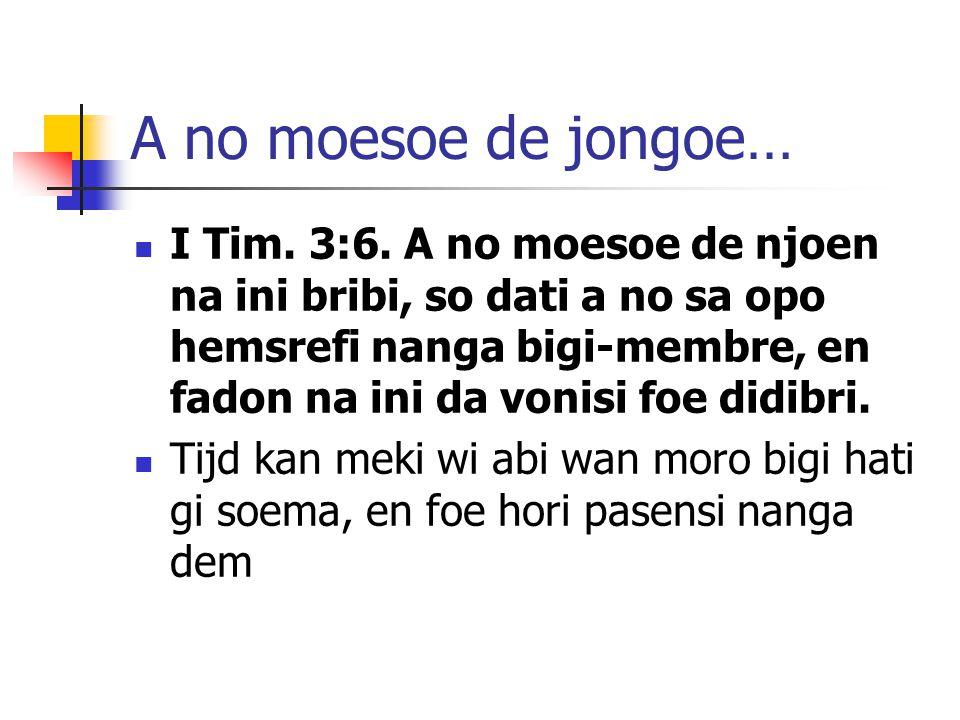 A no moesoe de jongoe…