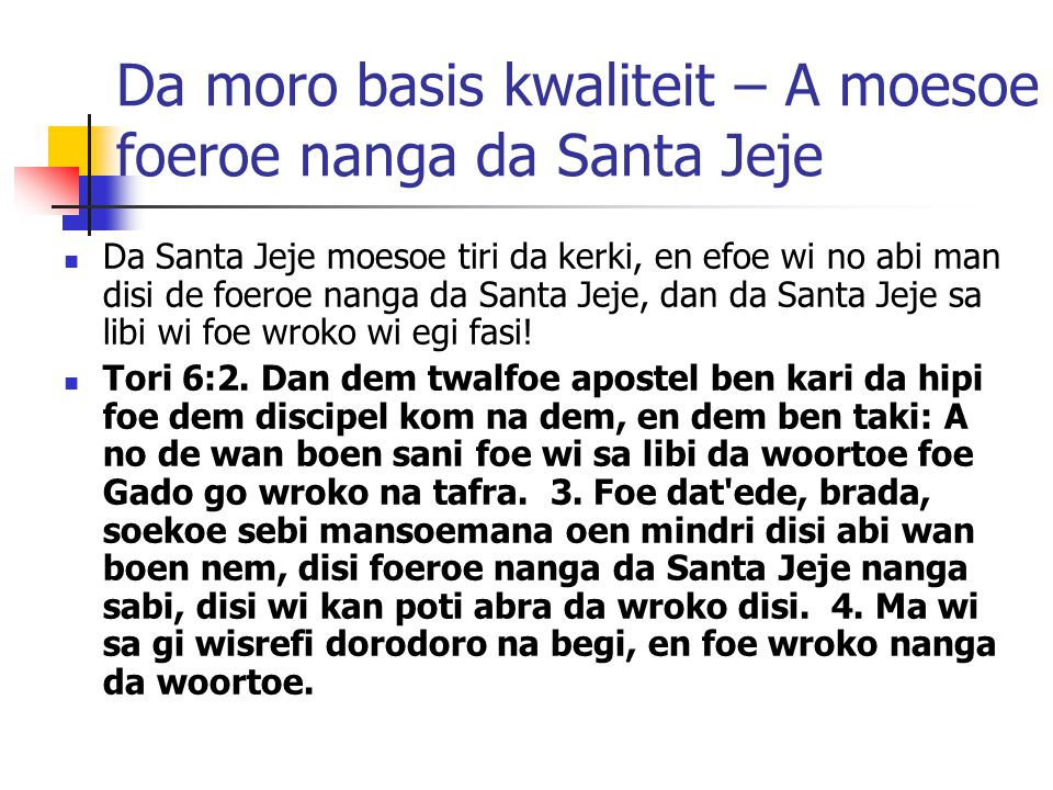 Da moro basis kwaliteit – A moesoe foeroe nanga da Santa Jeje