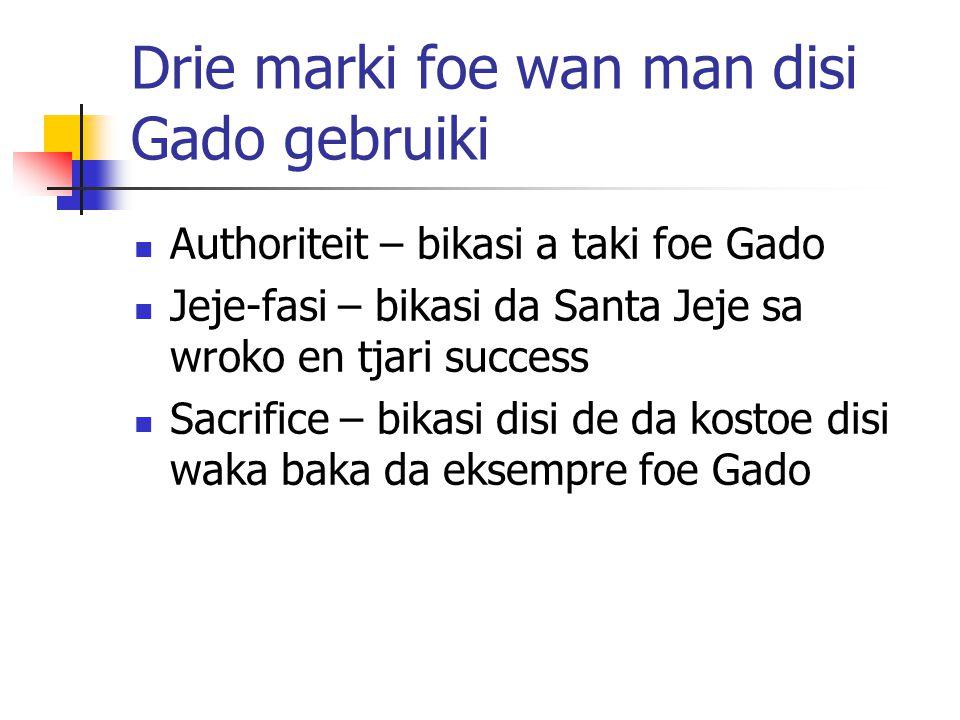 Drie marki foe wan man disi Gado gebruiki