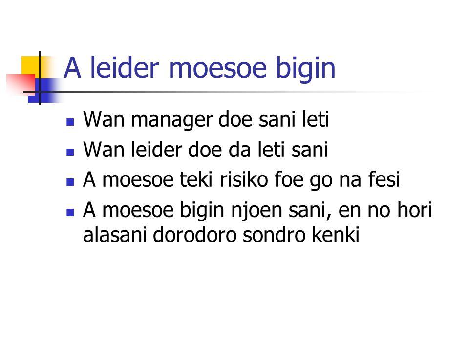 A leider moesoe bigin Wan manager doe sani leti