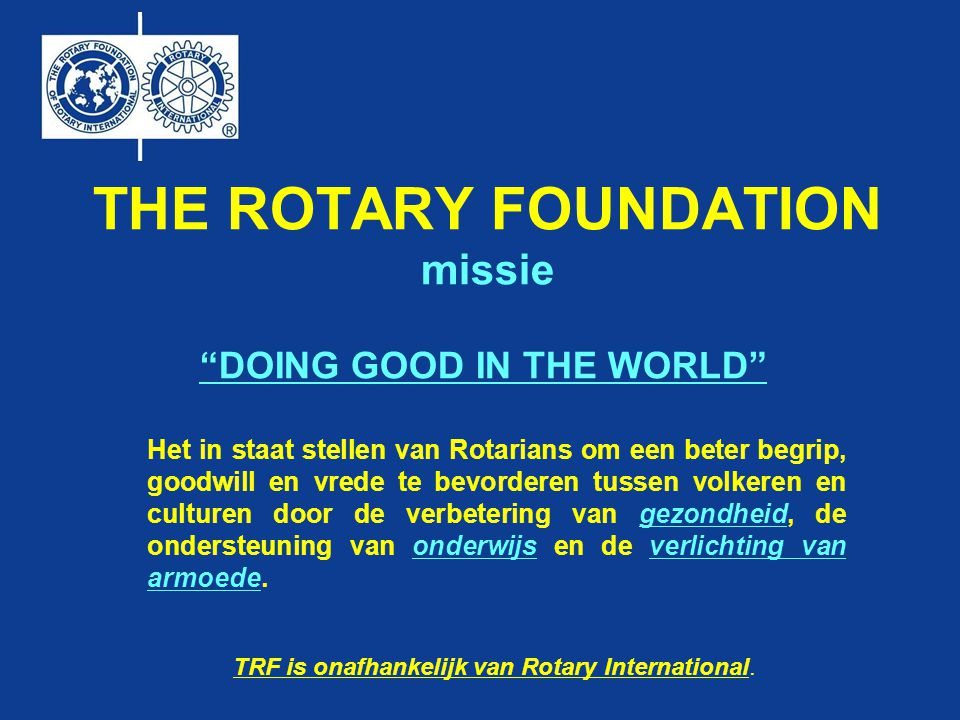 THE ROTARY FOUNDATION missie