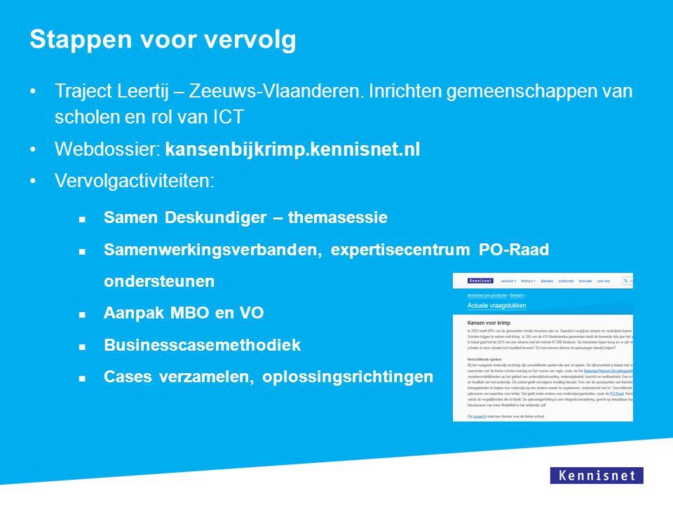 Stappen voor vervolg Traject Leertij – Zeeuws-Vlaanderen. Inrichten gemeenschappen van scholen en rol van ICT.