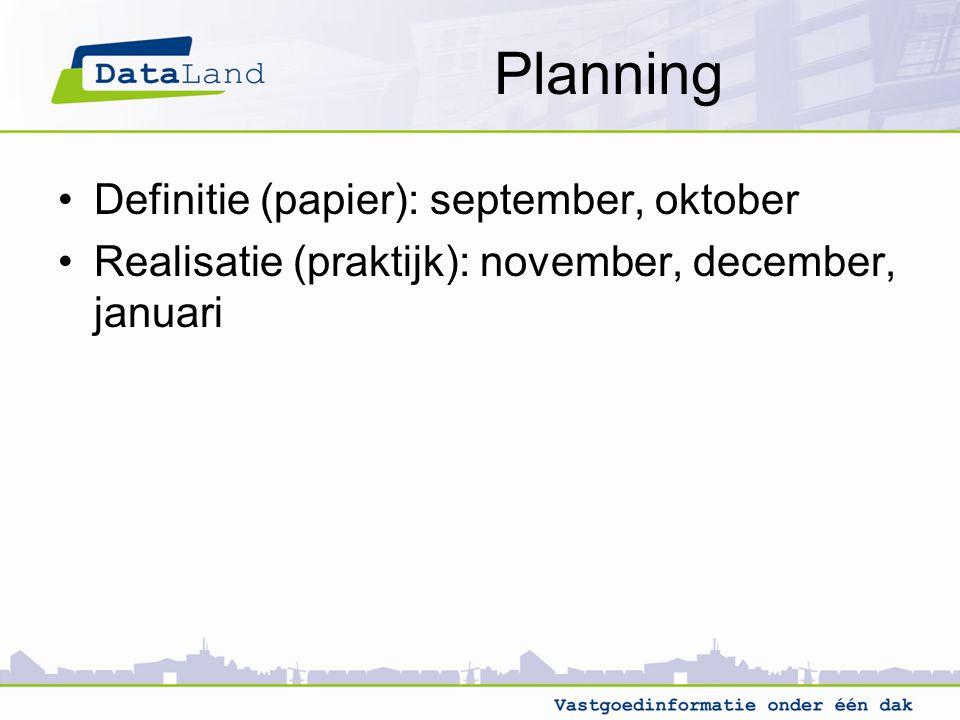 Planning Definitie (papier): september, oktober