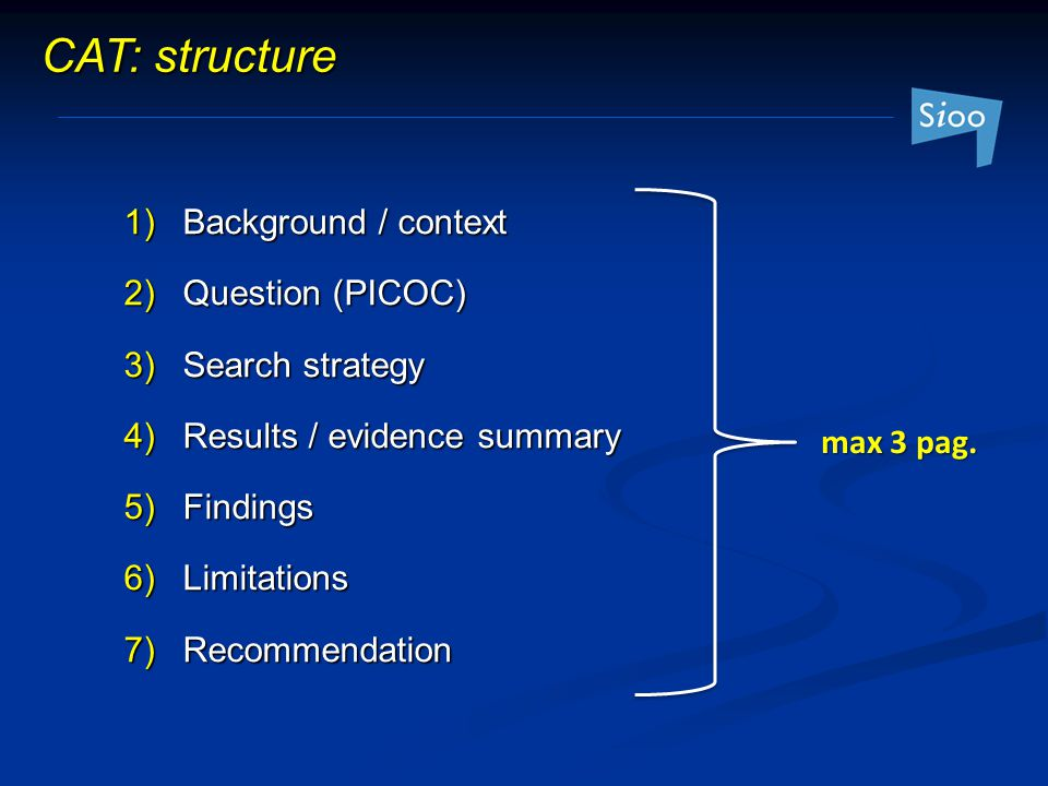 CAT: structure Background / context Question (PICOC) Search strategy