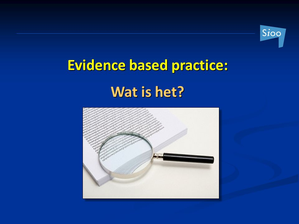 Evidence based practice: