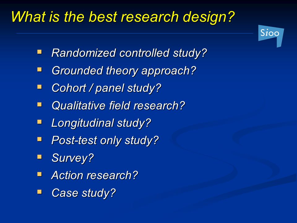 What is the best research design