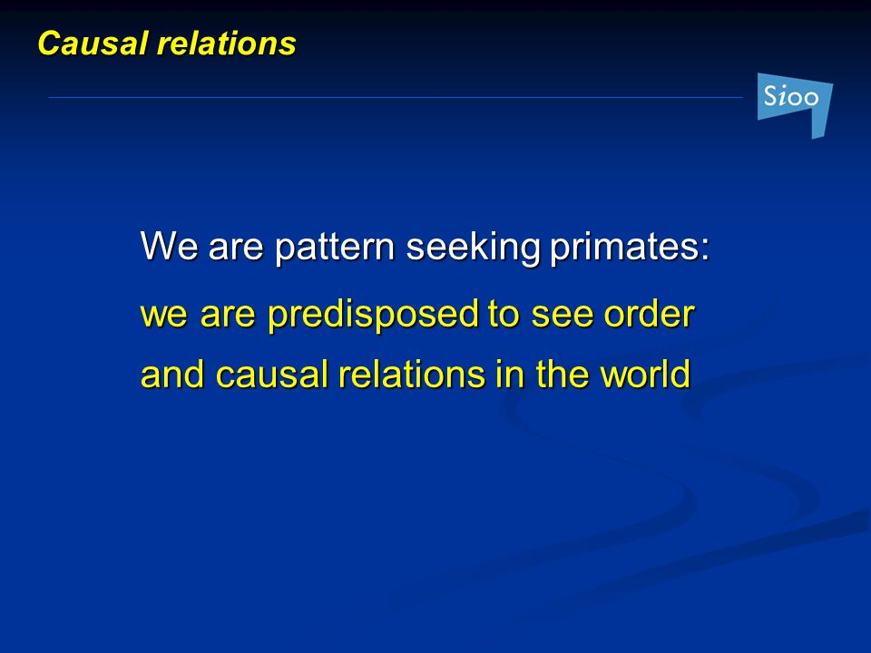 We are pattern seeking primates: