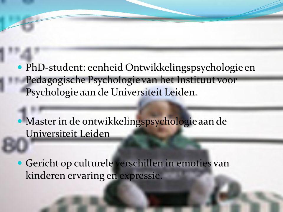 PhD-student: eenheid Ontwikkelingspsychologie en Pedagogische Psychologie van het Instituut voor Psychologie aan de Universiteit Leiden.