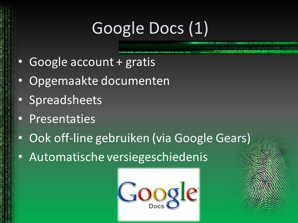 Google Docs (1) Google account + gratis Opgemaakte documenten