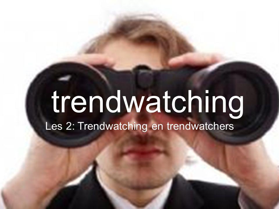 trendwatching Les 2: Trendwatching en trendwatchers