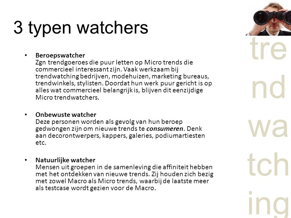 3 typen watchers
