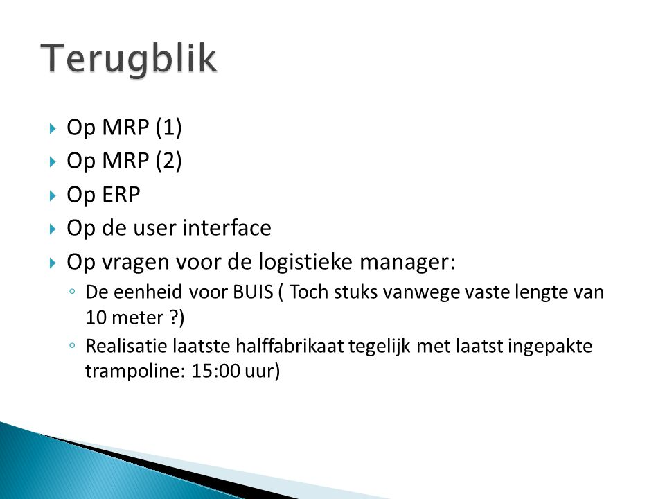 Terugblik Op MRP (1) Op MRP (2) Op ERP Op de user interface