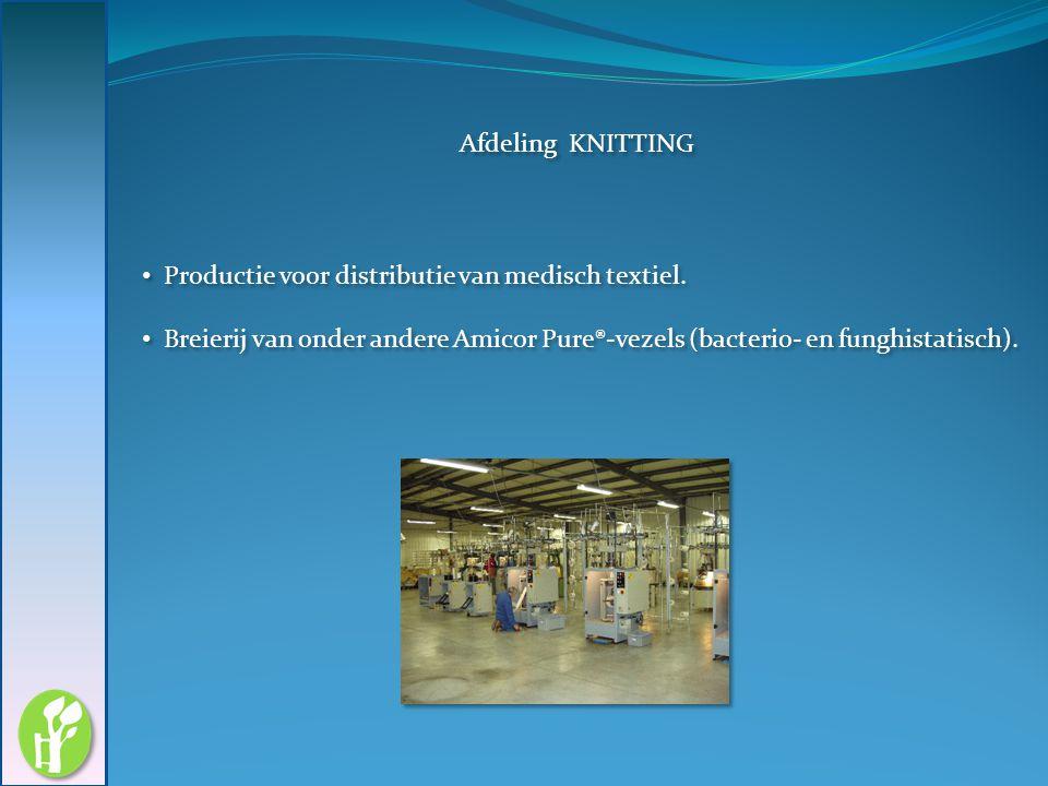 Afdeling KNITTING Productie voor distributie van medisch textiel.