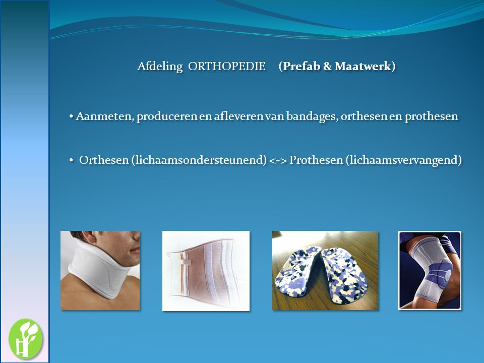 Afdeling ORTHOPEDIE (Prefab & Maatwerk)