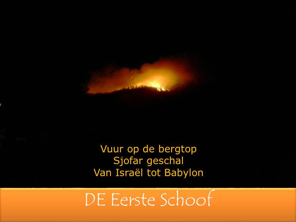 Vuur op de bergtop Sjofar geschal Van Israël tot Babylon