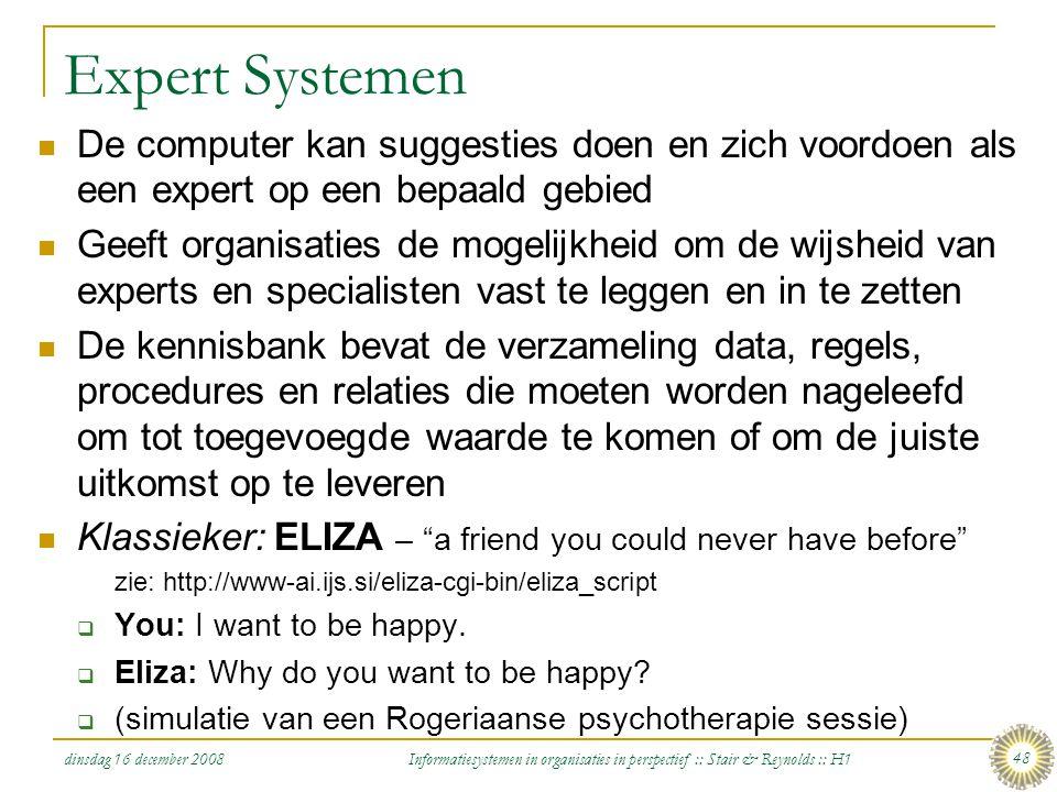 Expert Systemen De computer kan suggesties doen en zich voordoen als een expert op een bepaald gebied.