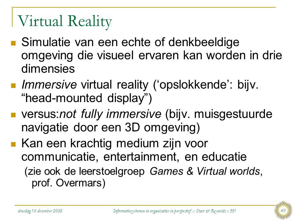 Virtual Reality Simulatie van een echte of denkbeeldige omgeving die visueel ervaren kan worden in drie dimensies.