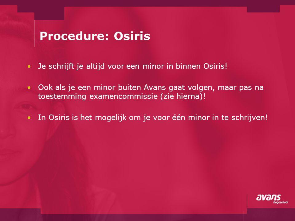 Procedure: Osiris Je schrijft je altijd voor een minor in binnen Osiris!