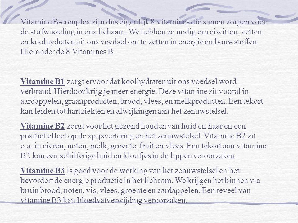 Vitamine B-complex zijn dus eigenlijk 8 vitamines die samen zorgen voor de stofwisseling in ons lichaam. We hebben ze nodig om eiwitten, vetten en koolhydraten uit ons voedsel om te zetten in energie en bouwstoffen. Hieronder de 8 Vitamines B.