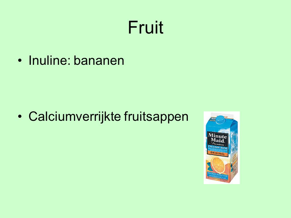 Fruit Inuline: bananen Calciumverrijkte fruitsappen